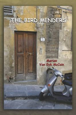 THE Bird Menders by Marian Van Eyk McCain