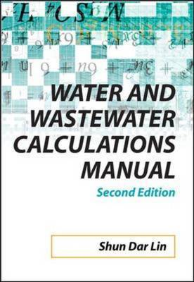 Water and Wastewater Calculations Manual by Shun Dar Lin