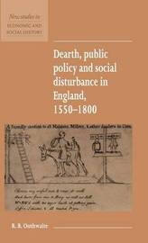 Dearth, Public Policy and Social Disturbance in England 1550-1800 by R.B. Outhwaite image