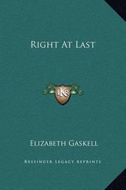 Right at Last by Elizabeth Cleghorn Gaskell