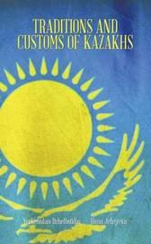 Traditions and Customs of Kazakhs by Dana Jeteyeva Yerkebulan Dzhelbuldin