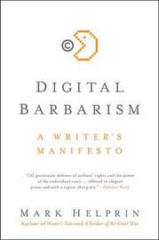 Digital Barbarism by Mark Helprin