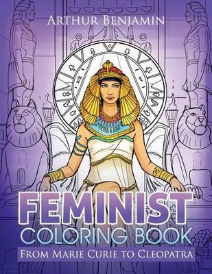 Feminist Coloring Book by Arthur Benjamin