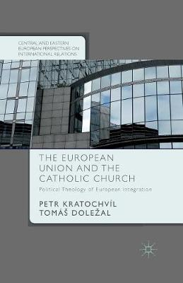 The European Union and the Catholic Church by Petr Kratochvil image