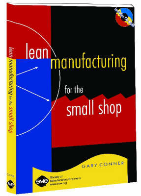 Lean Manufacturing for the Small Shop by Gary Conner image