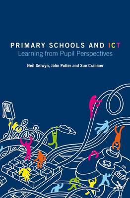 Primary Schools and ICT by Neil Selwyn