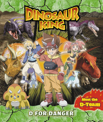 Dinosaur King: D for Danger