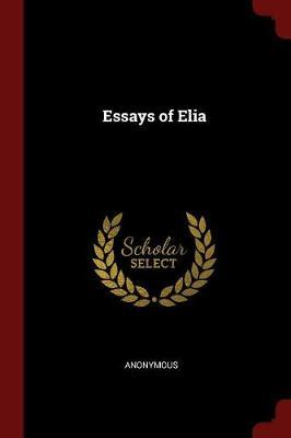 Essays of Elia by * Anonymous