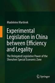 Experimental Legislation in China between Efficiency and Legality by Madeleine Martinek