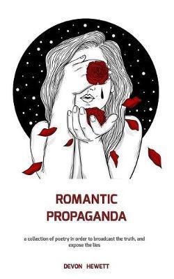 Romantic Propaganda by Devon J Hewett image
