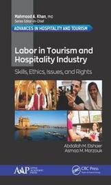Labor in the Tourism and Hospitality Industry by Abdallah M. Elshaer