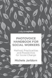 Photovoice Handbook for Social Workers by Michele Jarldorn image