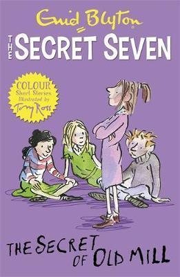 Secret Seven Colour Short Stories: The Secret of Old Mill by Enid Blyton