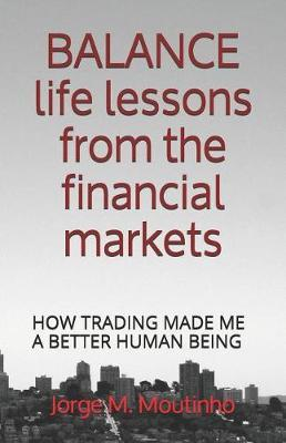 BALANCE life lessons from the financial markets by Jorge M Moutinho