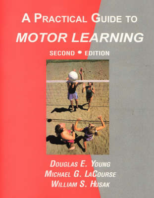 Practical Guide to Motor Learning by Douglas E. Young image