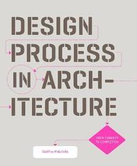 Design Process in Architecture by Geoffrey Makstutis