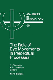The Role of Eye Movements in Perceptual Processes: Volume 88