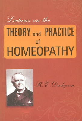 Lectures on the Theory & Practice of Homeopathy by R.E. Dudgeon image