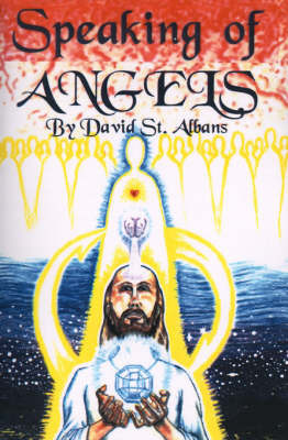 Speaking of Angels: A Journal of Angelic Contact by David Thomas St Albans image
