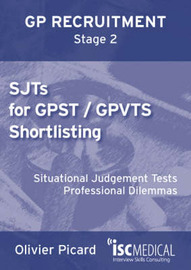 SJTs for GPST / GPVTS Shortlisting (GP Recruitment Stage 2): Situational Judgement Tests, Professional Dilemmas by Olivier Picard image