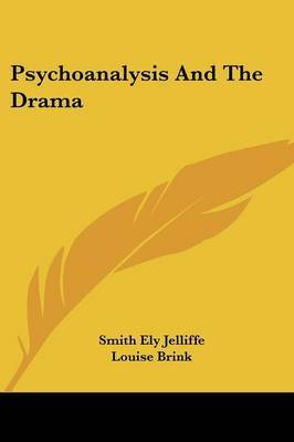 Psychoanalysis and the Drama by Louise Brink image