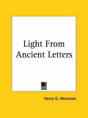 Light from Ancient Letters (1923) by Henry G. Meecham
