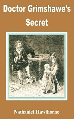 Doctor Grimshawe's Secret by Nathaniel Hawthorne