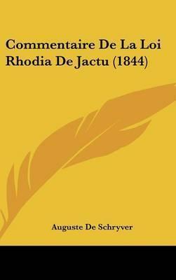 Commentaire de La Loi Rhodia de Jactu (1844) by Auguste De Schryver