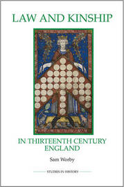 Law and Kinship in Thirteenth-Century England by Sam Worby