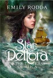 Star of Deltora #3: Towers of Illica by Emily Rodda