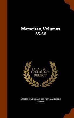 Memoires, Volumes 65-66