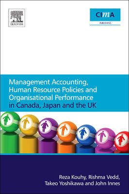 Management Accounting, Human Resource Policies and Organisational Performance in Canada, Japan and the UK by Reza Kouhy image
