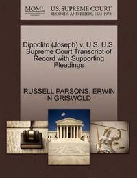 Dippolito (Joseph) V. U.S. U.S. Supreme Court Transcript of Record with Supporting Pleadings by Russell Parsons