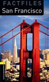 Oxford Bookworms Library Factfiles: Level 1:: San Francisco by Janet Hardy Gould image