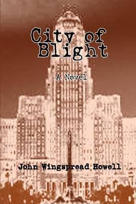 City of Blight by John Wingspread Howell image