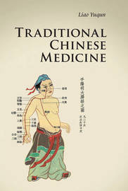 Traditional Chinese Medicine by Yuqun Liao