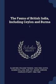 The Fauna of British India, Including Ceylon and Burma by William Thomas Blanford