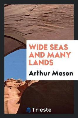 Wide Seas and Many Lands by Arthur Mason image