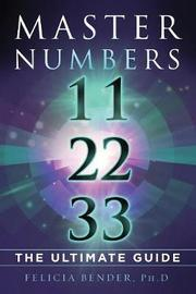 Master Numbers 11, 22, 33 by Felicia Bender