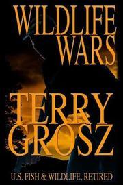 Wildlife Wars by Terry Grosz