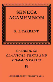 Cambridge Classical Texts and Commentaries: Series Number 18 by Seneca