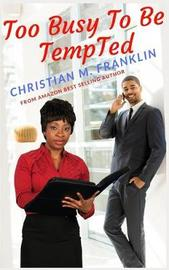 Too Busy to be Tempted by Christian M Franklin