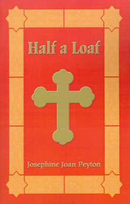 Half a Loaf by Josephine Joan Peyton image