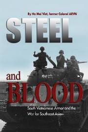 Steel and Blood by Colonel Ha Mai Viet ARVN