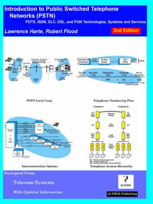 Introduction to Public Switched Telephone Networks; Pots, ISDN, DLC, DSL, and Pon Technologies, Systems and Services by Lawrence Harte