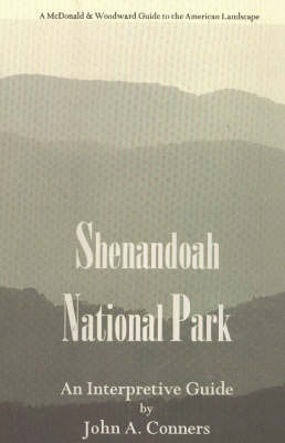 Shenandpah National Park: An Interpretive Guide by John A. Conners