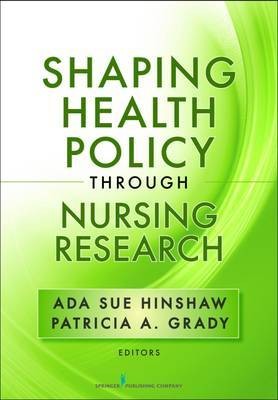 Shaping Health Policy Through Nursing Research