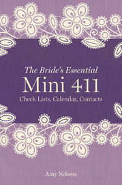 The Bride's Essential Mini 411 by Amy Nebens