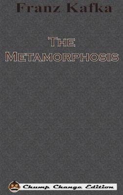 The Metamorphosis (Chump Change Edition) by Franz Kafka image