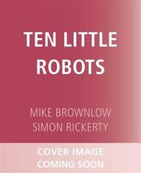 Ten Little Robots by Mike Brownlow